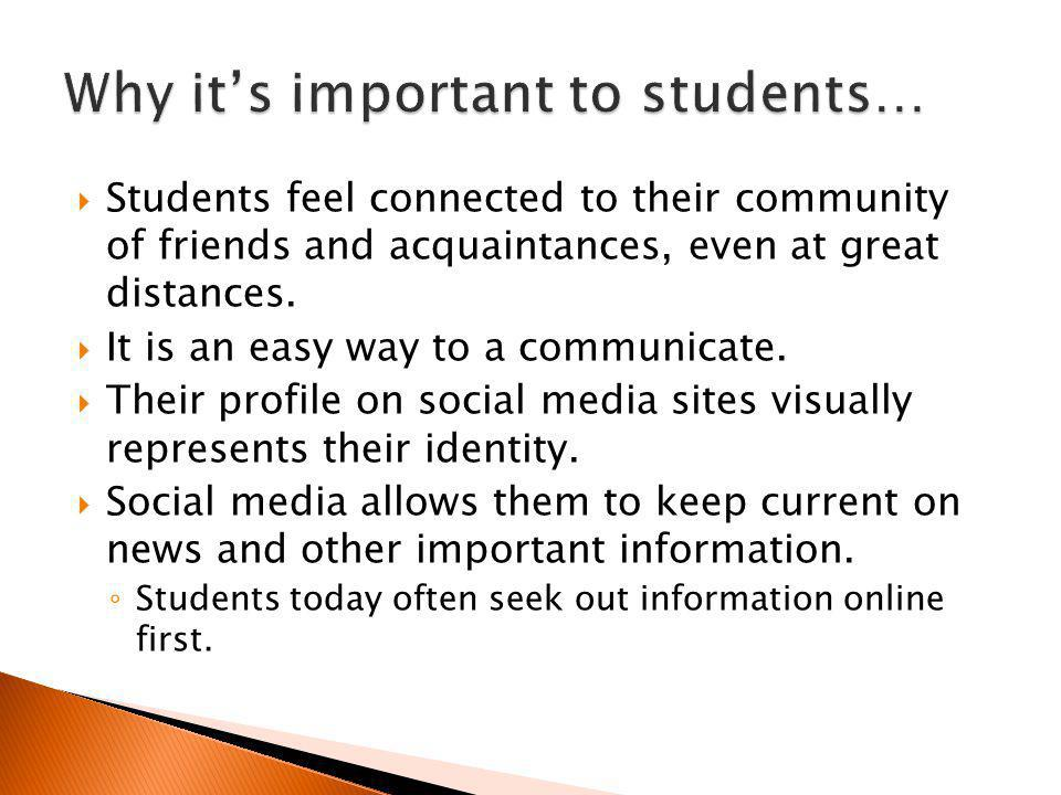 Students feel connected to their community of friends and acquaintances, even at great distances.