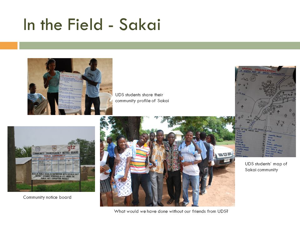 In the Field - Sakai What would we have done without our friends from UDS.
