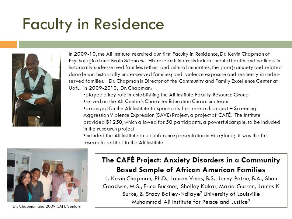 Faculty in Residence In 2009-10, the Ali Institute recruited our first Faculty in Residence, Dr.