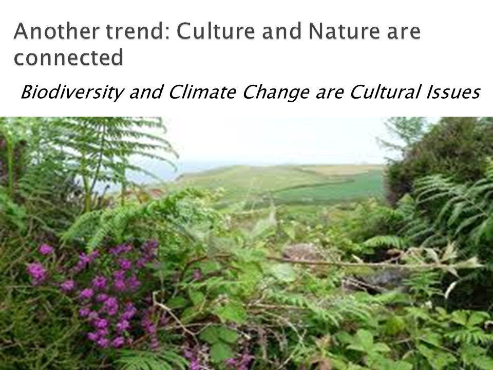 Biodiversity and Climate Change are Cultural Issues