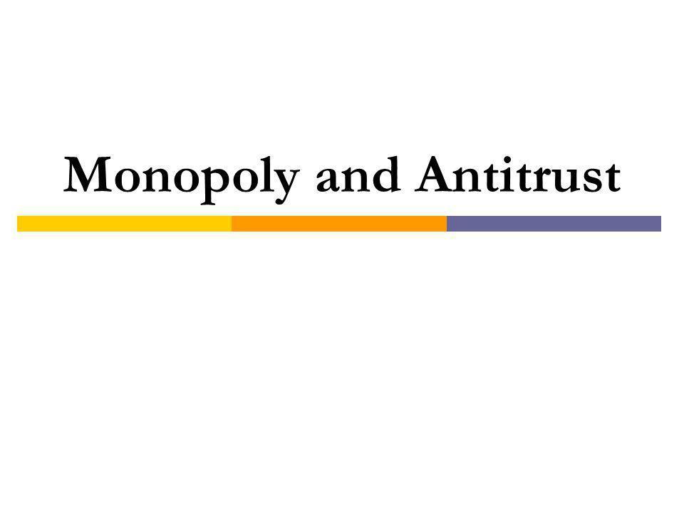 Monopoly and Antitrust