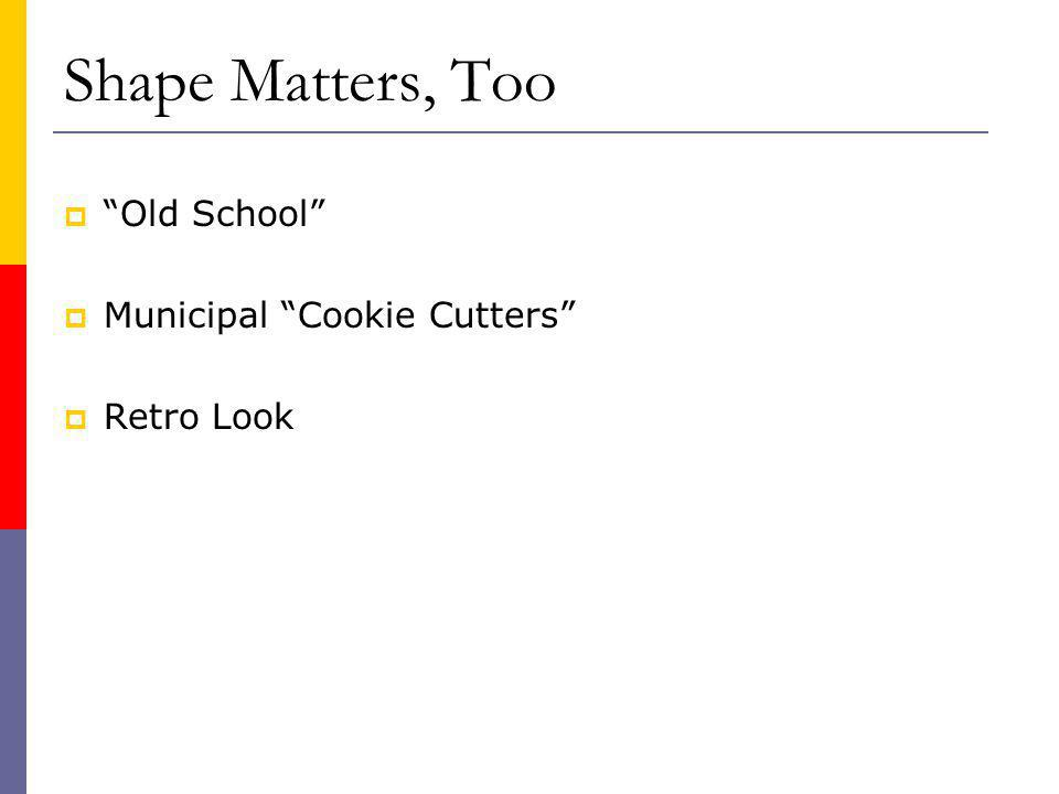 Shape Matters, Too Old School Municipal Cookie Cutters Retro Look