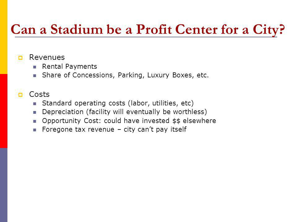 Can a Stadium be a Profit Center for a City.