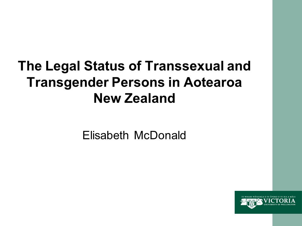 The Legal Status of Transsexual and Transgender Persons in Aotearoa New Zealand Elisabeth McDonald