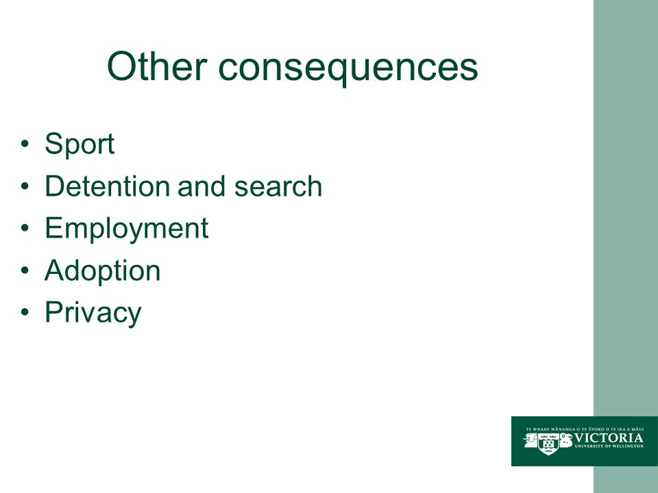 Other consequences Sport Detention and search Employment Adoption Privacy
