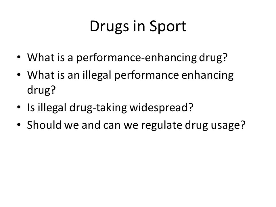 Drugs in Sport What is a performance-enhancing drug.