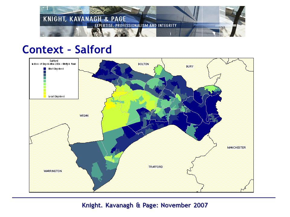 Knight. Kavanagh & Page: November 2007 Context – Salford