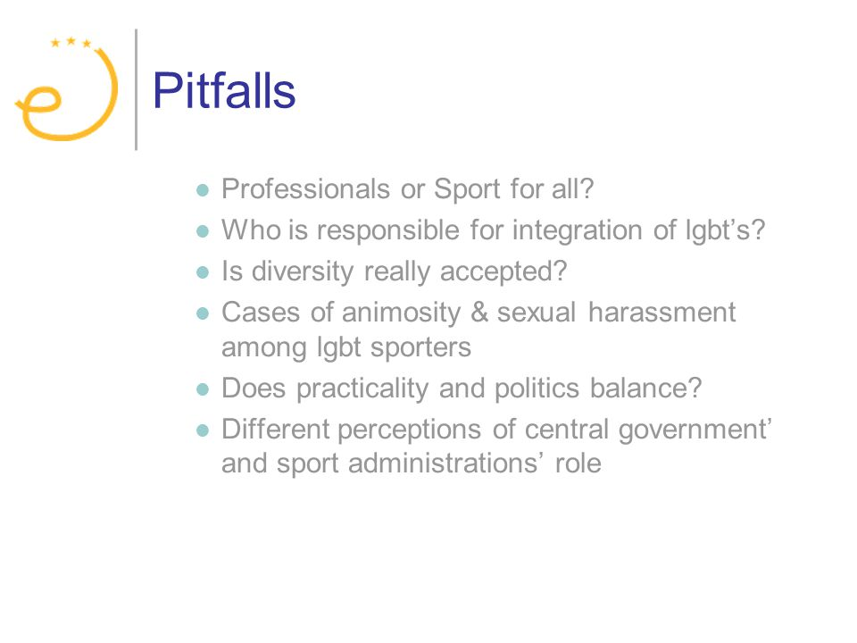 Pitfalls Professionals or Sport for all. Who is responsible for integration of lgbts.