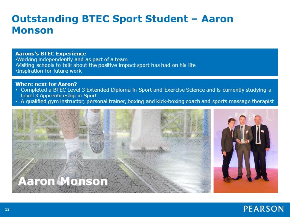 Outstanding BTEC Sport Student – Aaron Monson 12 Aaron Monson Where next for Aaron.