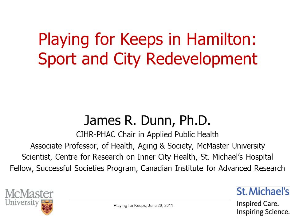 Playing for Keeps, June 20, 2011 Alignment Between Sporting Events and Neighbourhood Devt Framework Human capital: sport can enhance human capital production and human capital retention (Rosentraub) human capital needed to grow the service economy is attracted by and to what Pine and Gilmore (1999) described as the experience economy.