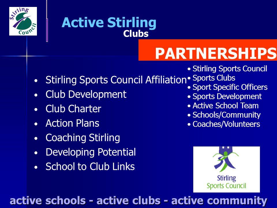 Clubs active schools - active clubs - active community Active Stirling active schools - active clubs - active community PARTNERSHIPS Stirling Sports C