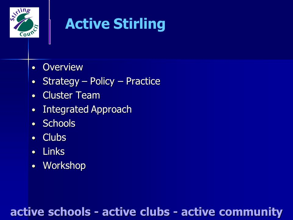 Schools Schools Clubs Clubs Community Community active schools - active clubs - active community Olympic Festival 2004 Stirling Sports Council