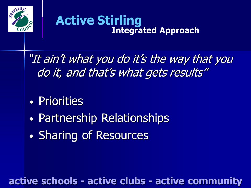 Schools Active Stirling PARTNERSHIPS active schools - active clubs - active community Cluster Plans Cluster Plans Integration Day Integration Day Active School Noticeboard Active School Noticeboard Health Week Health Week Liaison Festival Liaison Festival Sporting Champions Sporting Champions Facilities Facilities Community Groups Community Groups