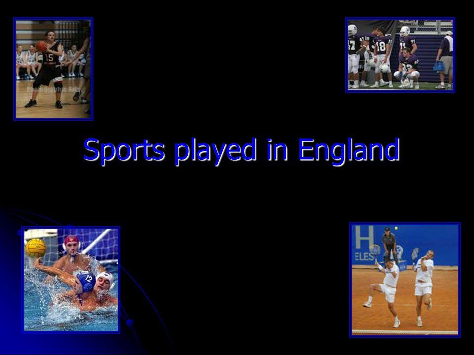 Sports played in England Sports played in England