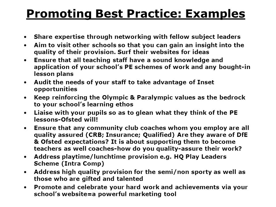 Promoting Best Practice: Examples Share expertise through networking with fellow subject leaders Aim to visit other schools so that you can gain an in