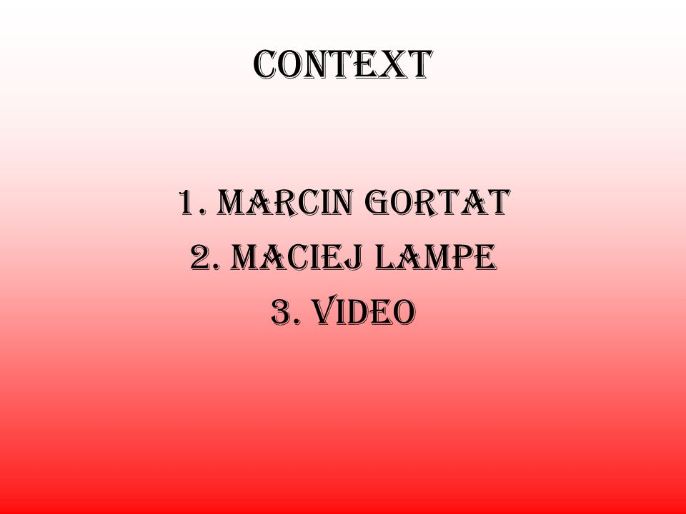 Context 1. Marcin Gortat 2. Maciej Lampe 3. Video