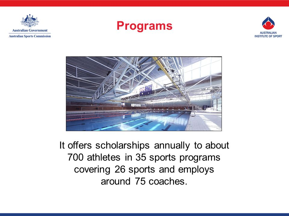 It offers scholarships annually to about 700 athletes in 35 sports programs covering 26 sports and employs around 75 coaches.