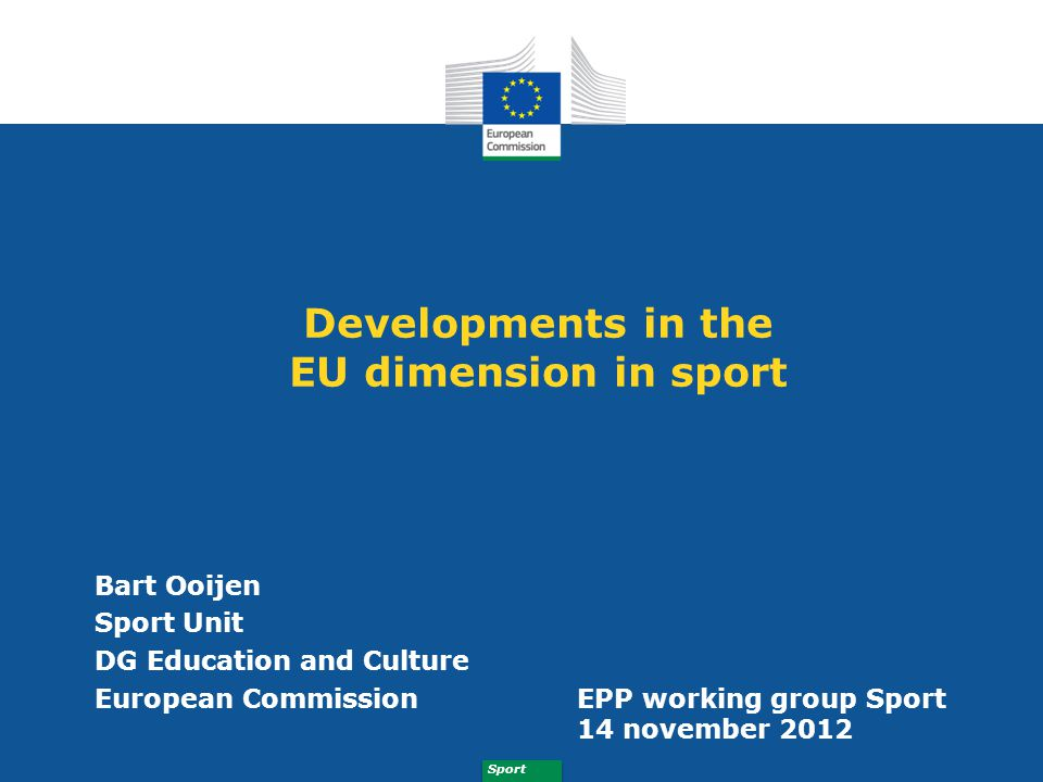 Sport Sport and the EU White Paper on Sport (Commission), July 2007 TFEU Lisbon Treaty, article 165 Communication on Developing the European Dimension in Sport (Commission), January 2011 EU Work Plan for Sport (EU Council), May 2011 Various reports, resolutions, Preparatory Actions and events supported by the European Parliament