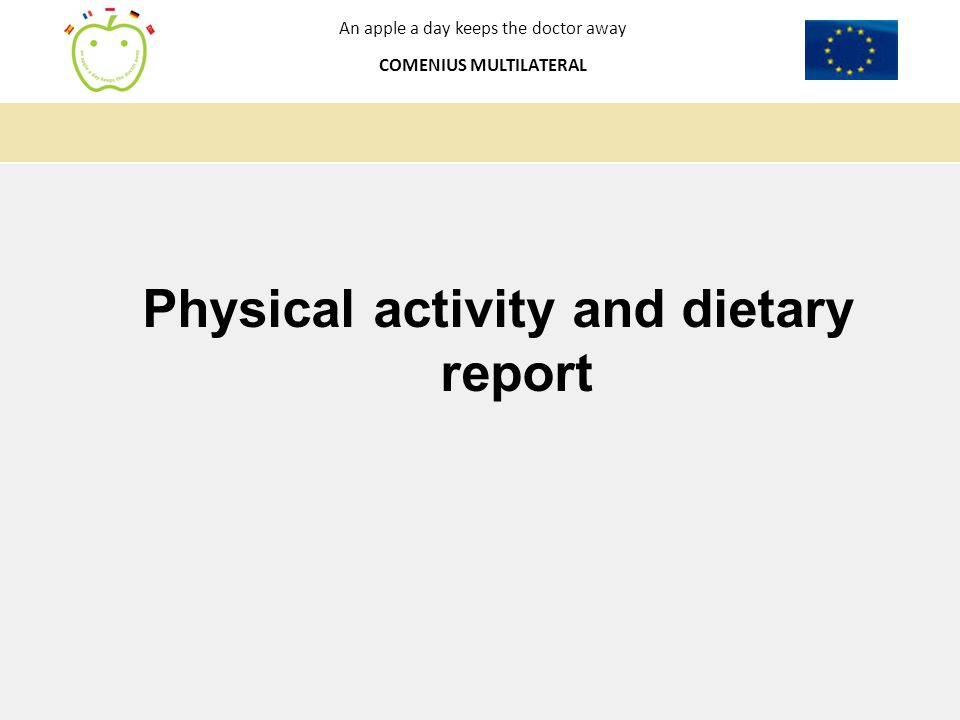 An apple a day keeps the doctor away COMENIUS MULTILATERAL Physical activity and dietary report