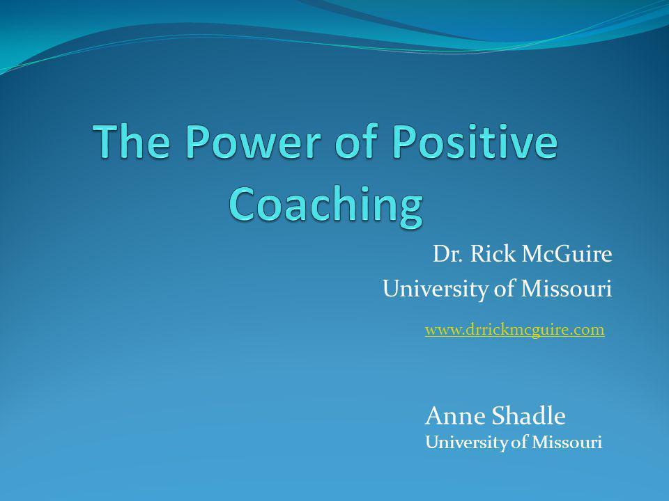 Dr. Rick McGuire University of Missouri www.drrickmcguire.com Anne Shadle University of Missouri