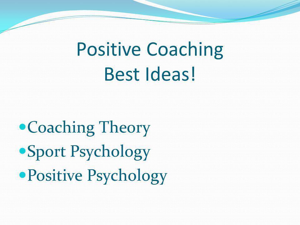 Positive Coaching Best Ideas! Coaching Theory Sport Psychology Positive Psychology