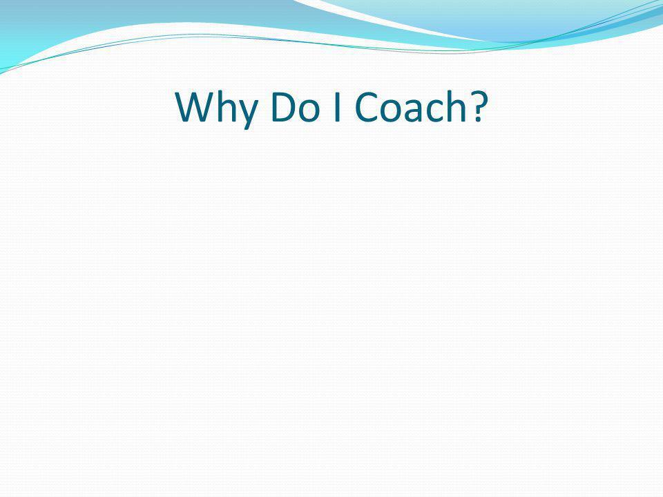 Why Do I Coach?