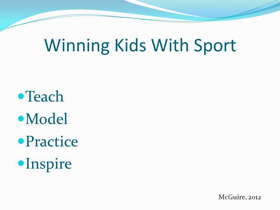 Winning Kids With Sport Teach Model Practice Inspire McGuire, 2012