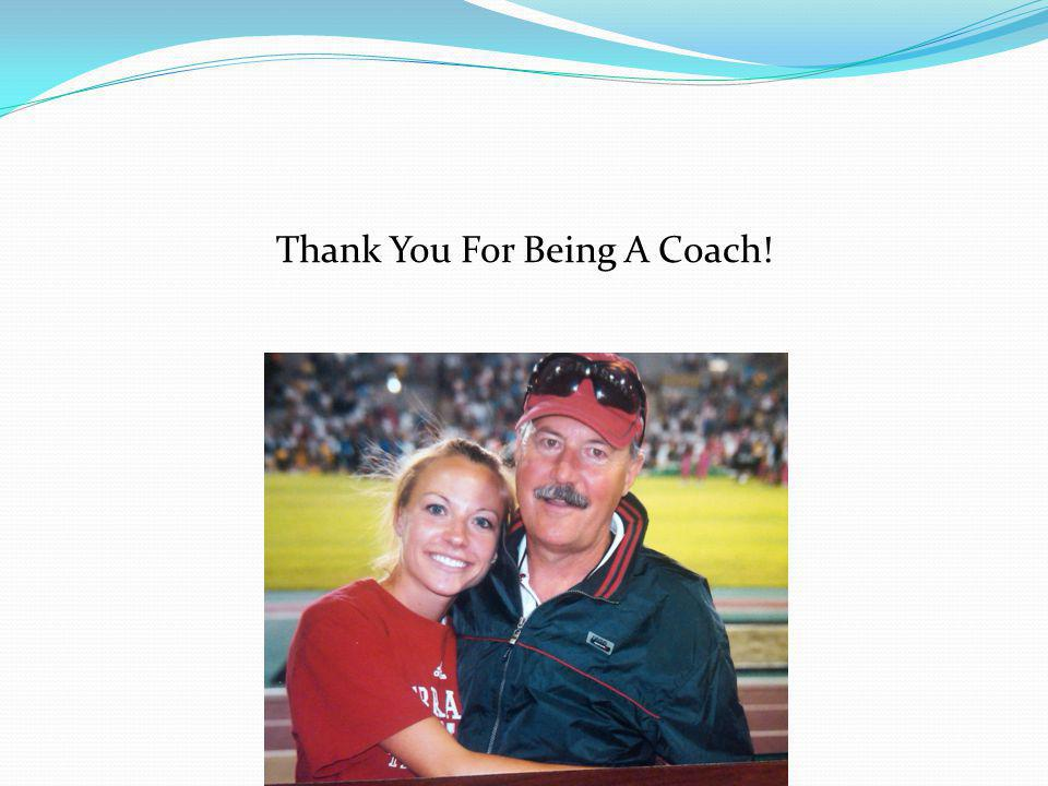 Thank You For Being A Coach!