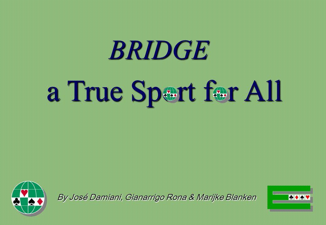 BRIDGE a True Sport for All By José Damiani, Gianarrigo Rona & Marijke Blanken