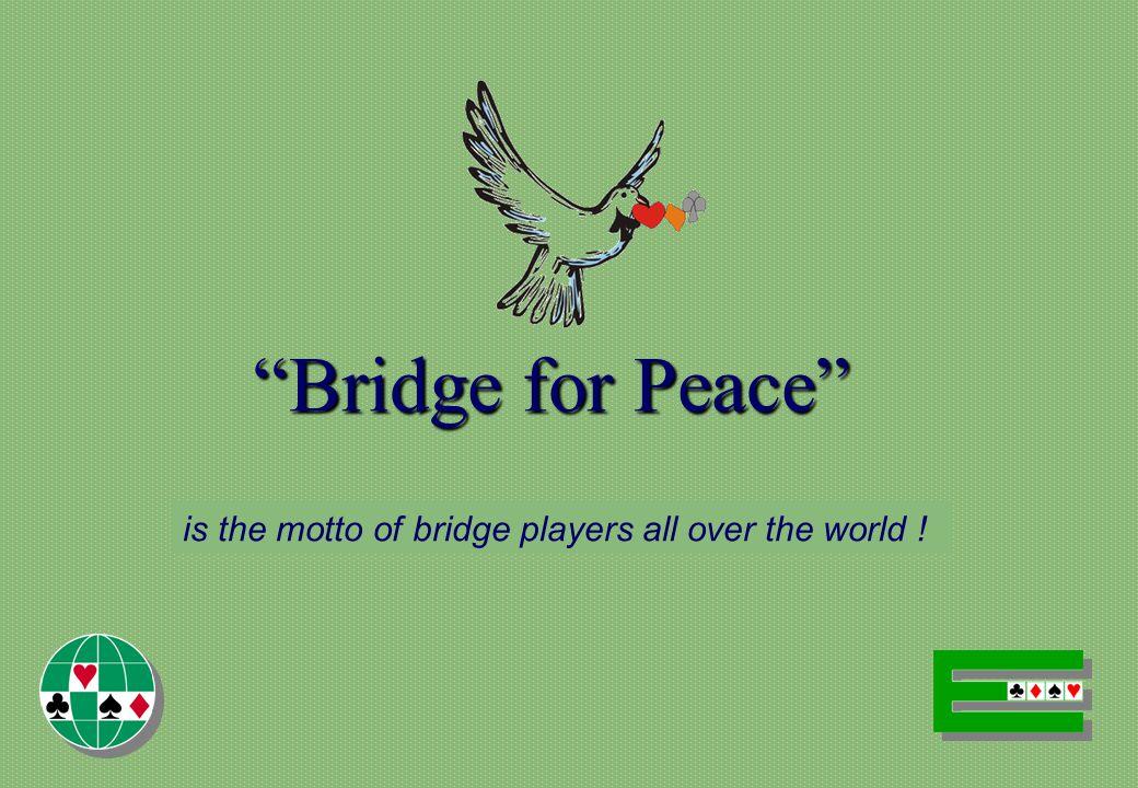 The World Bridge Federation BridgeBridge Bridge has been played since the 1850s and competitive Bridge since 1925.