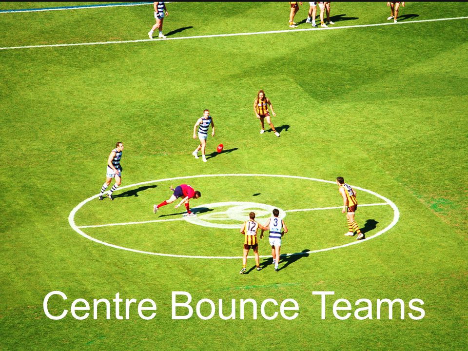 Centre Bounce Teams