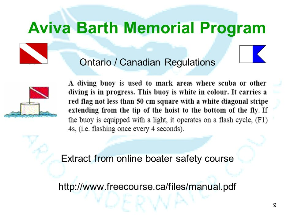 9 Aviva Barth Memorial Program Ontario / Canadian Regulations Extract from online boater safety course http://www.freecourse.ca/files/manual.pdf