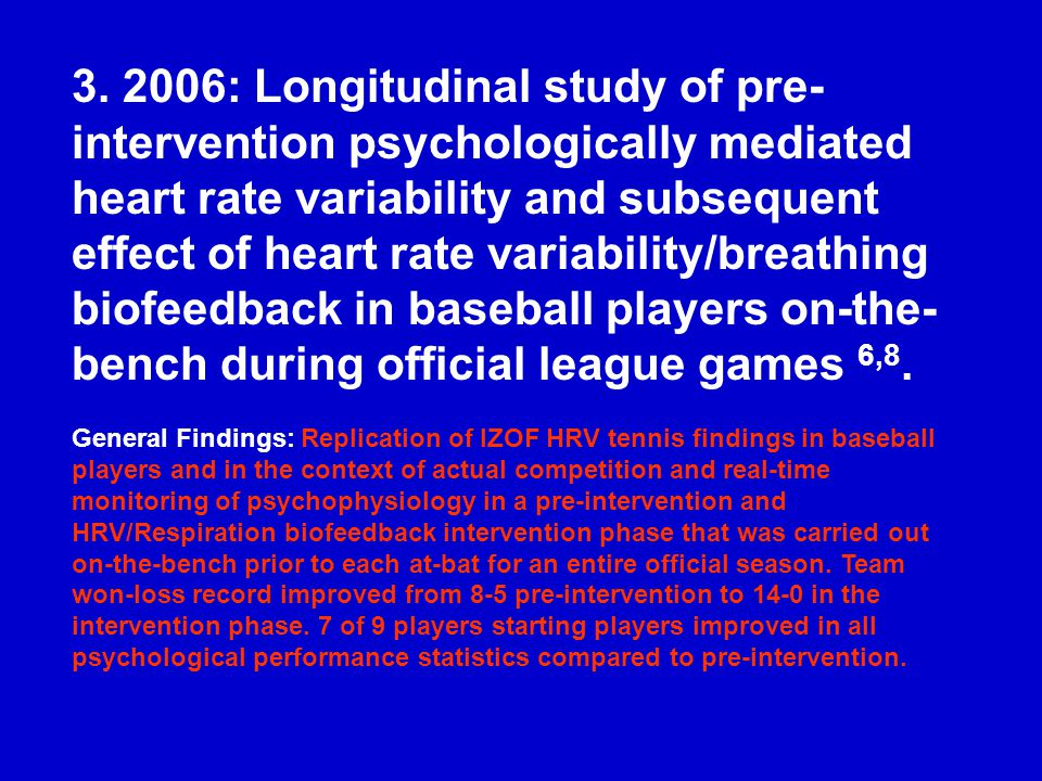 3. 2006: Longitudinal study of pre- intervention psychologically mediated heart rate variability and subsequent effect of heart rate variability/breat