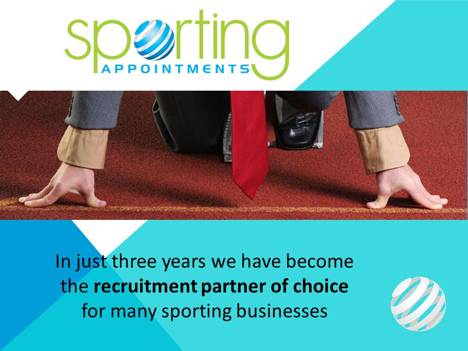 In just three years we have become the recruitment partner of choice for many sporting businesses
