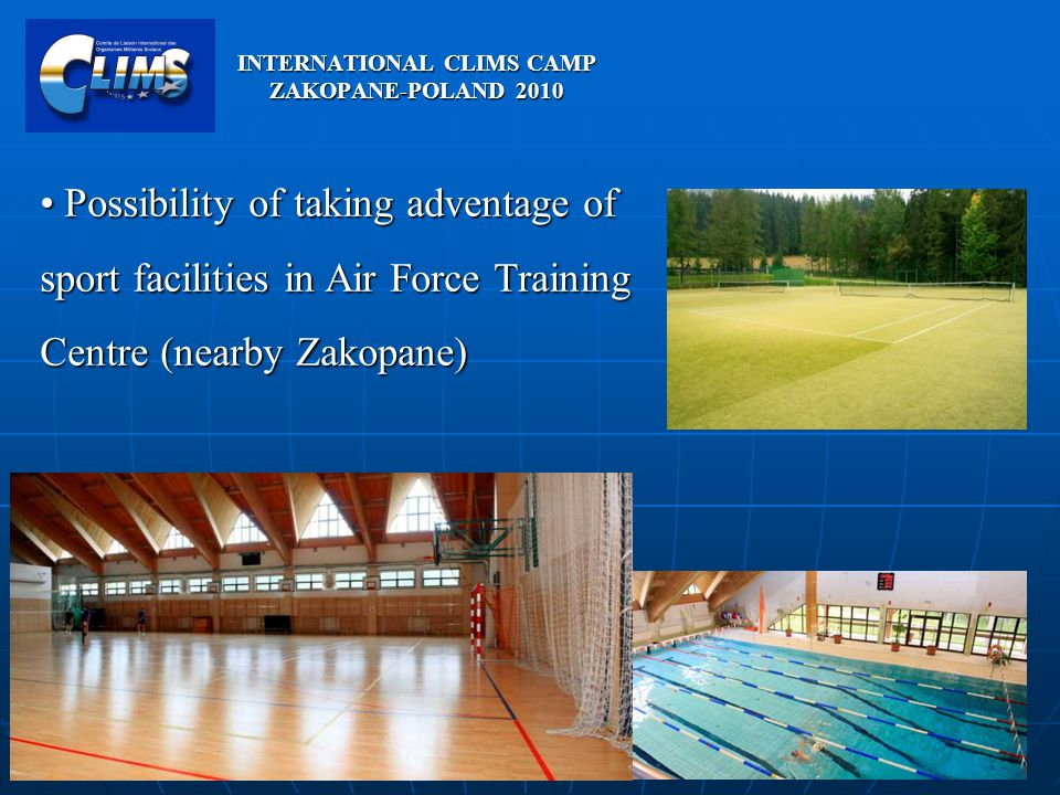 Possibility of taking adventage of sport facilities in Air Force Training Centre (nearby Zakopane) Possibility of taking adventage of sport facilities