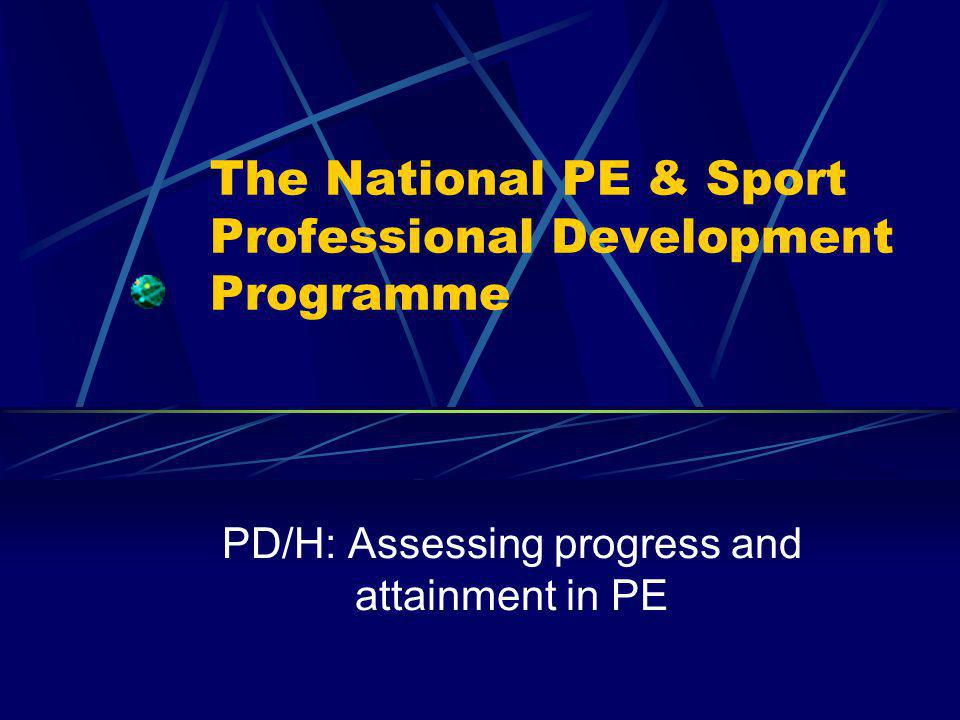 SECTION 3: By the end of this section you will: Know what you will see pupils doing and hear them saying when you have used assessment, recording and reporting pupils progress and attainment in PE Know how to collect information to show that pupils progress and attainment are improving