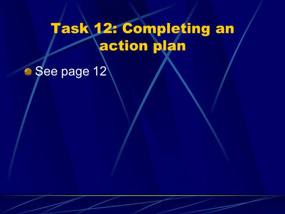 Section 4: By the end of this section you will: Have drafted an action plan Understand why it is important to keep a record of what you do and the dif
