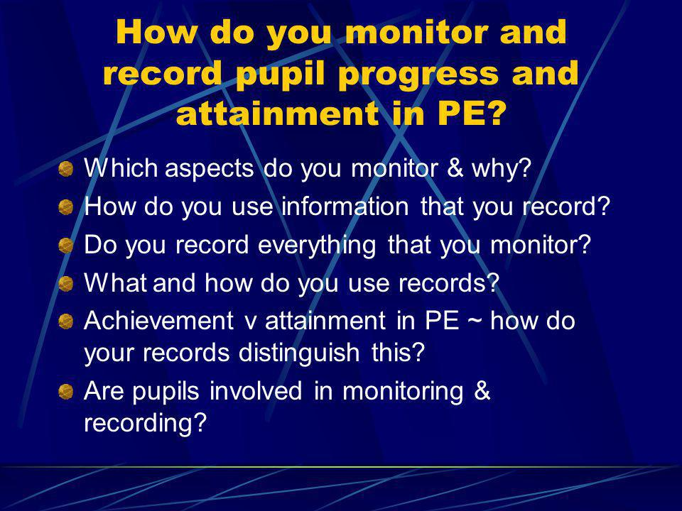 What information do you use for monitoring?: tasks that link and build on each other within and between units? self and peer assessment? merit systems