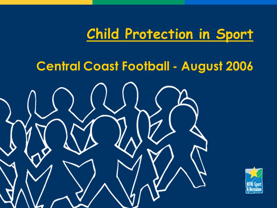 Child Protection in Sport Central Coast Football - August 2006
