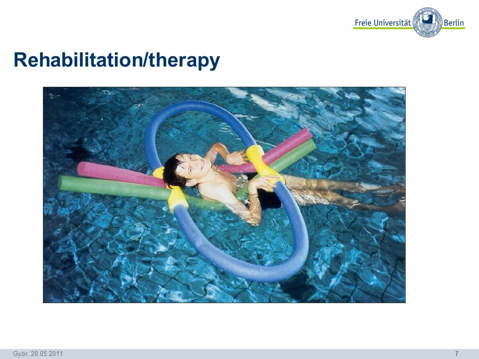 7 Györ, 20.05.2011 Rehabilitation/therapy