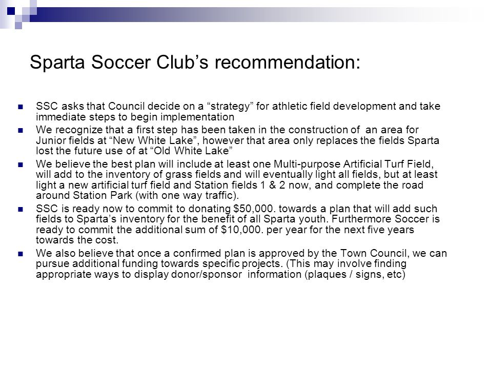 Sparta Soccer Clubs recommendation: SSC asks that Council decide on a strategy for athletic field development and take immediate steps to begin implem