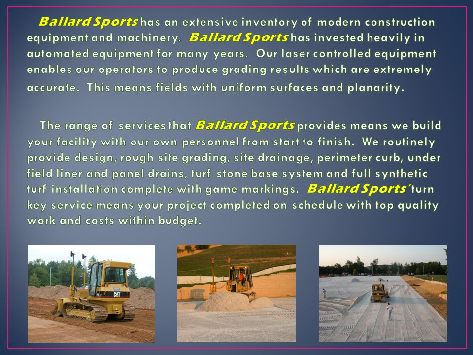 Ballard Sports has built and installed over 100 synthetic and natural grass fields