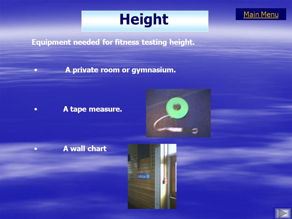 Height Equipment needed for fitness testing height.