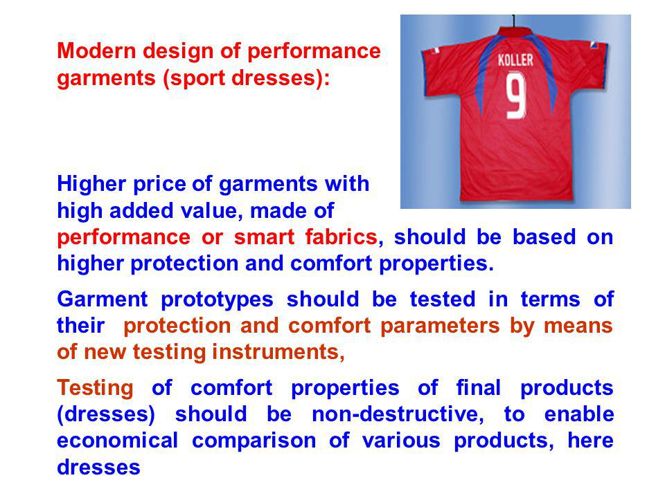 Modern design of performance garments (sport dresses): Higher price of garments with high added value, made of performance or smart fabrics, should be based on higher protection and comfort properties.