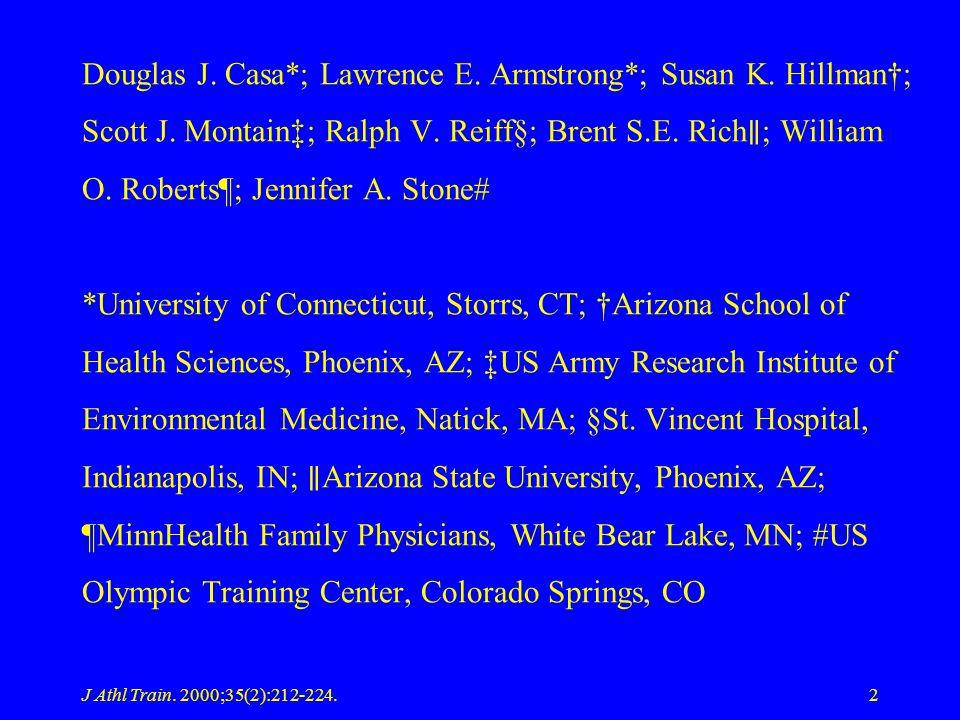 J Athl Train. 2000;35(2):212-224.2 Douglas J. Casa*; Lawrence E. Armstrong*; Susan K. Hillman; Scott J. Montain; Ralph V. Reiff§; Brent S.E. Rich ; Wi