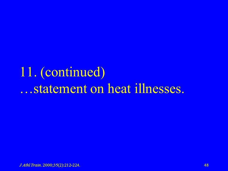 J Athl Train. 2000;35(2):212-224.48 11. (continued) …statement on heat illnesses.