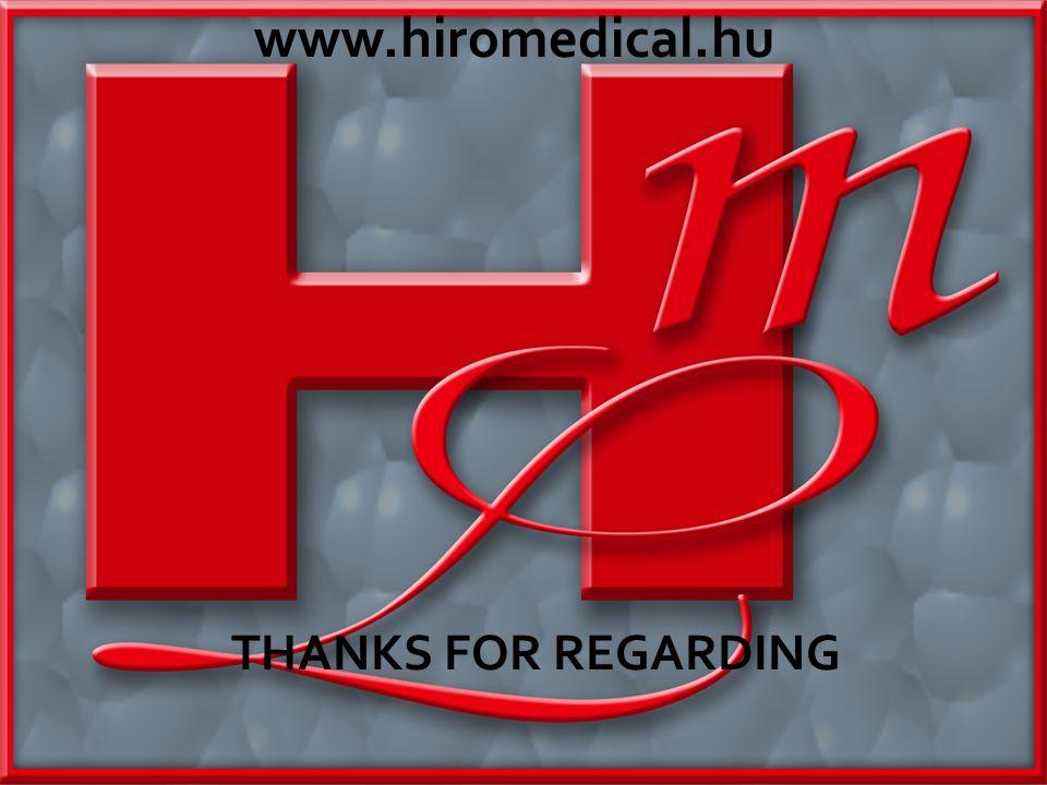 www.hiromedical.hu THANKS FOR REGARDING