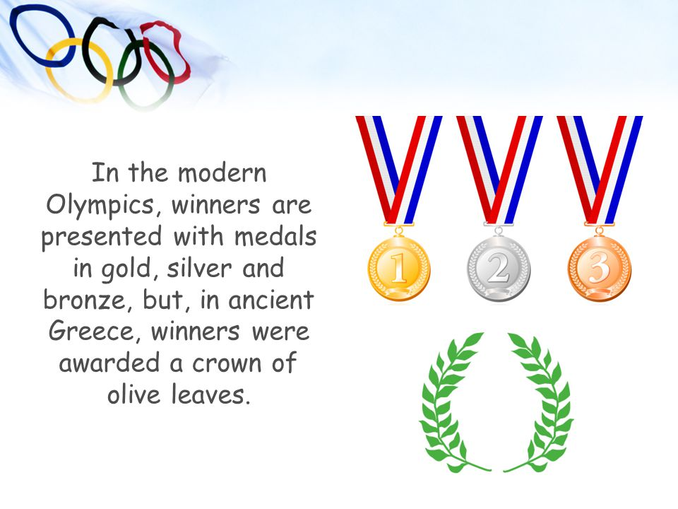 In the modern Olympics, winners are presented with medals in gold, silver and bronze, but, in ancient Greece, winners were awarded a crown of olive le