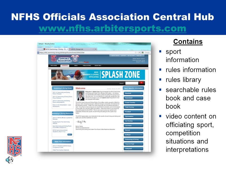 NFHS Officials Association Central Hub     Contains sport information rules information rules library searchable rules book and case book video content on officiating sport, competition situations and interpretations