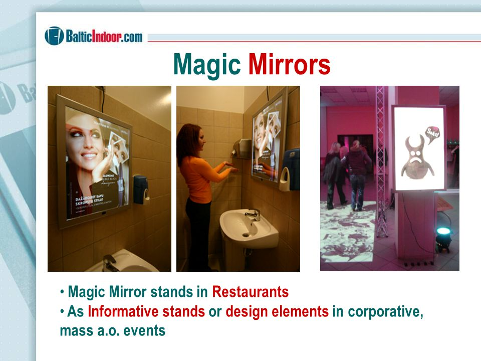 Magic Mirrors Magic Mirror stands in Restaurants As Informative stands or design elements in corporative, mass a.o.